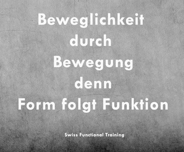 Beweglichkeit durch Bewegung denn Form folgt Funktion