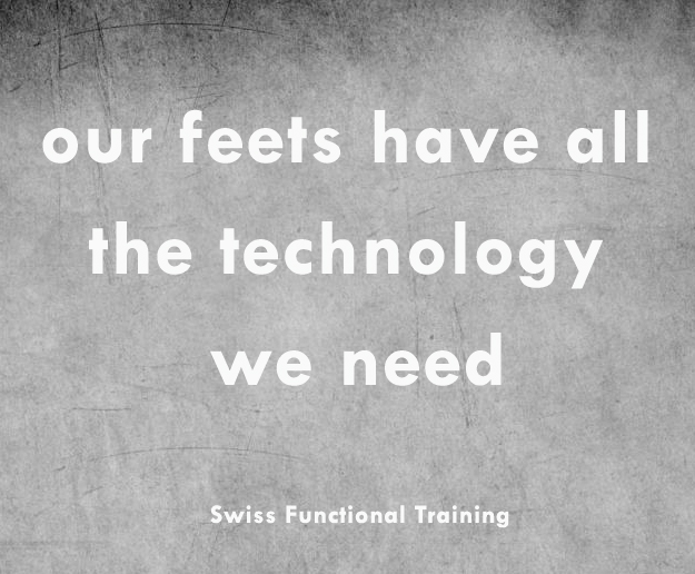 our feet have all the technology we need