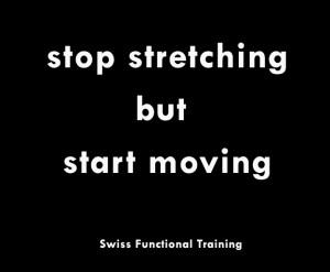 stop stretching but start moving Kopie
